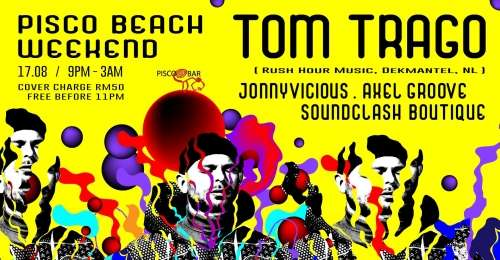 Pisco Beach Weekend pres. Tom Trago (Rush Hour Music, NL)