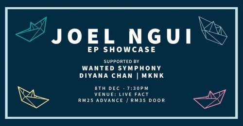 Joel Ngui EP Showcase w/ Wanted Symphony, Diyana Chan, and MKNK