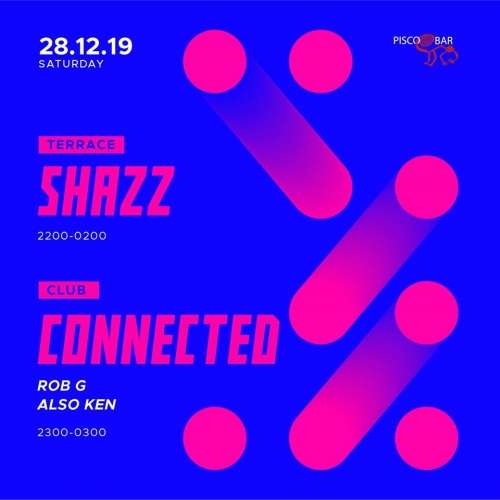 Pisco Bar Resident Night: Shazz x Connected