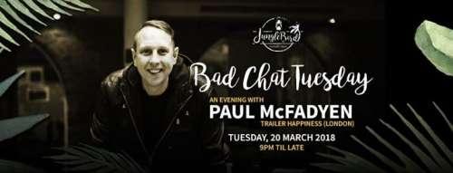 Bad Chat Tuesday with Paul McFadyen