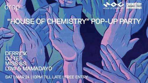 House of Chemistry Pop-Up Party at DROP