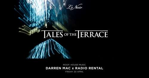 Tales of the Terrace: Darren Mac x Radio Rental