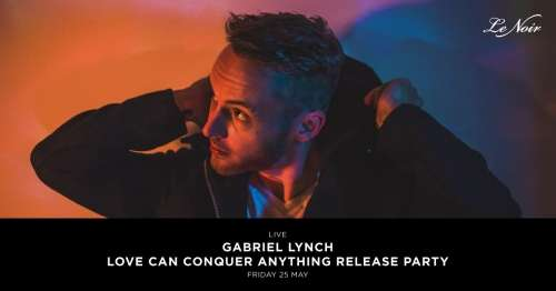 Gabriel Lynch: Love Can Conquer Anything Release Party