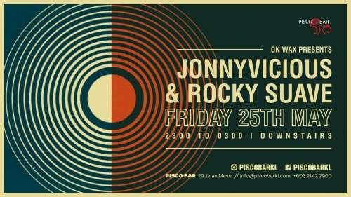 Pisco Bar pres. On WAX ft JonnyVicious & Rocky Suave