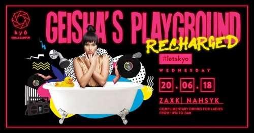 Geisha's Playground Recharged with ZAXK // Nahsyk