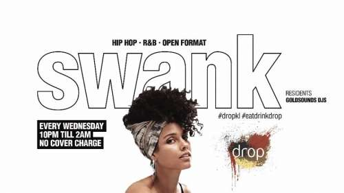 Swank - Every Wednesday at Drop