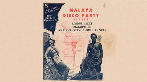 27th July 2018: Malaya Disco Party
