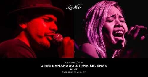 Live: Greg Ramanado & Irma Seleman