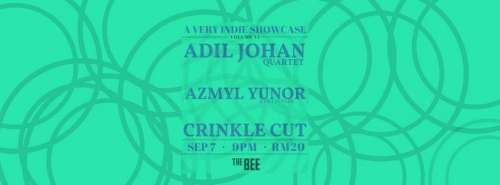A Very Indie Showcase : AJQ-Crinkle Cut-Azmyl Yunor&OrkesPadu