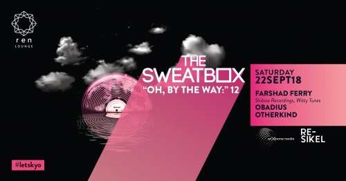 The Sweatbox - Oh By The Way ft. Farshad Ferry
