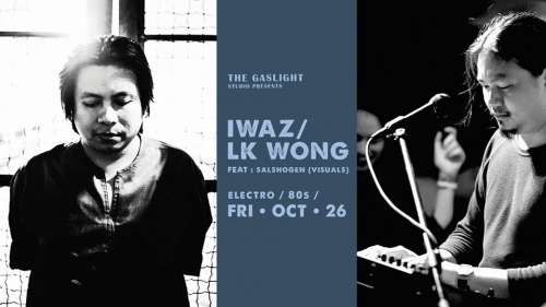 Electro/Night : Featuring Iwaz / LK Wong / Saishogen (Visuals)