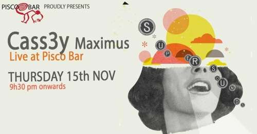 Pisco Bar Live! pres. Cassey Maximus