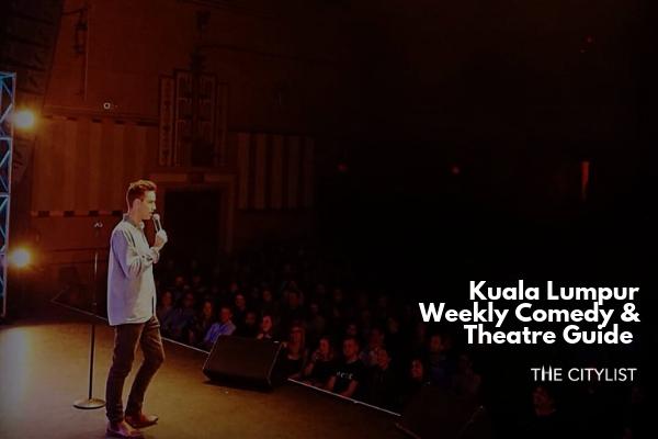 Kuala Lumpur Comedy & Theatre Guide 19 June 2019