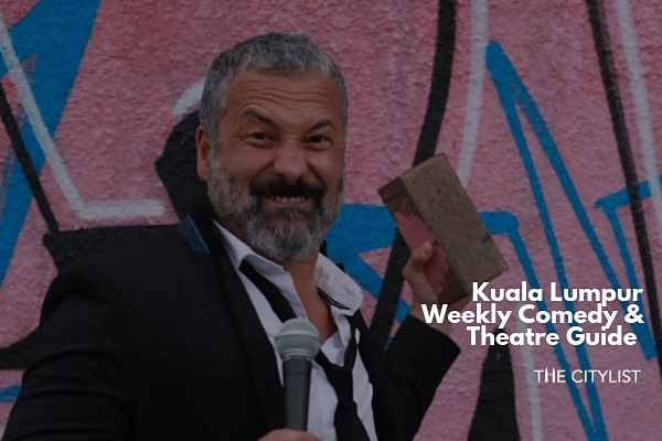 Kuala Lumpur Comedy & Theatre Guide 10 July 2019