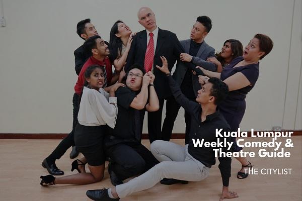 Kuala Lumpur Comedy & Theatre Guide 17 July 2019