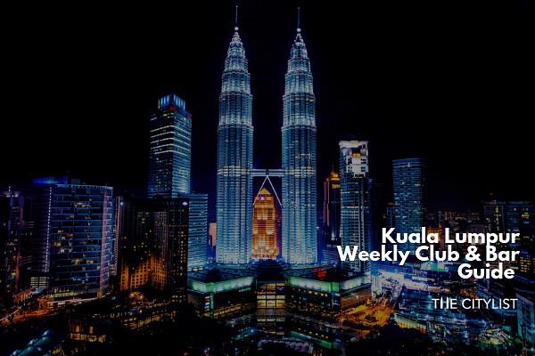 Kuala Lumpur Club & Bar Guide 24 July 2019
