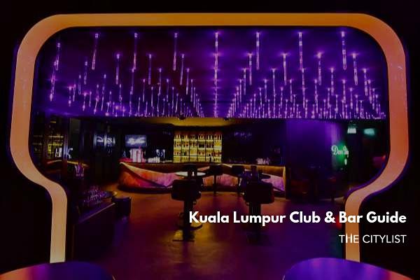 Kuala Lumpur Club & Bar Guide 31 July 2019