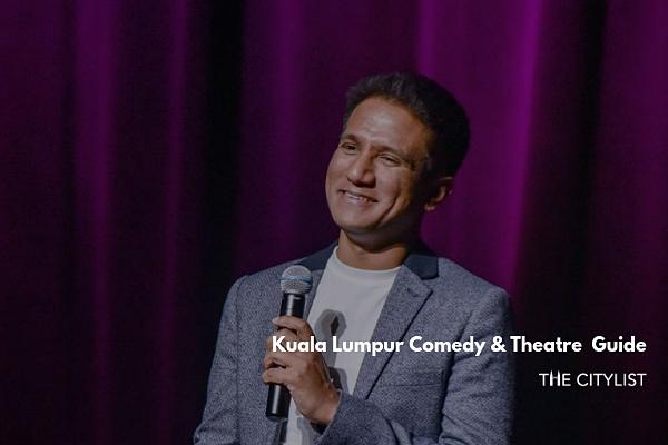 Kuala Lumpur Comedy & Theatre Guide 31 July