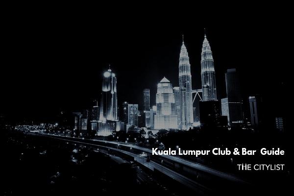 Kuala Lumpur Club & Bar Guide 7 August 2019