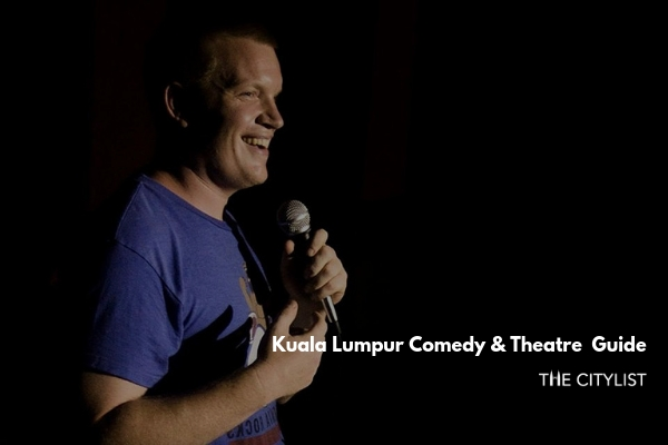 Kuala Lumpur Comedy & Theatre Guide 7 August 2019