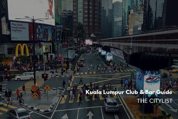 Kuala Lumpur Club & Bar Guide 14 August 2019