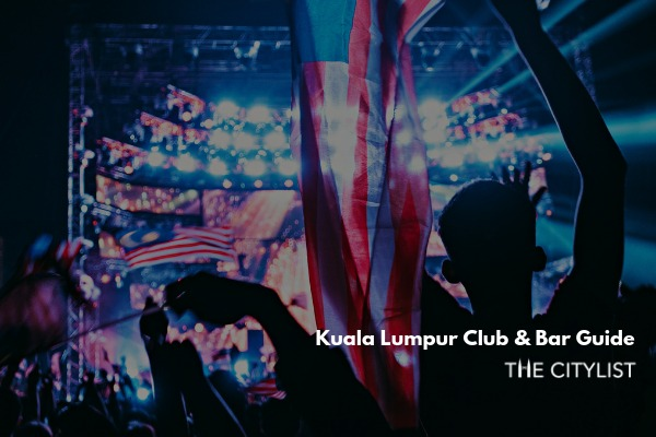 Kuala Lumpur Club & Bar Guide 21 August 2019