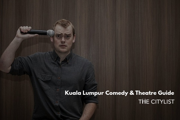 Kuala Lumpur Comedy & Theatre Guide 21 August 2019