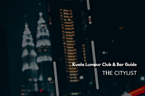 Kuala Lumpur Club & Bar Guide 18 September 2019