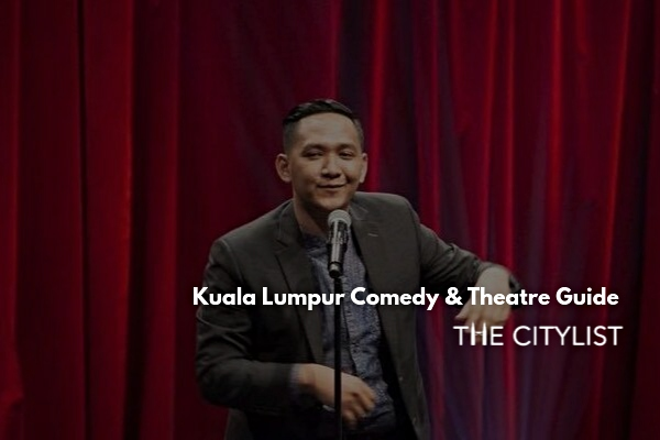Kuala Lumpur Comedy & Theatre Guide 25 September 2019