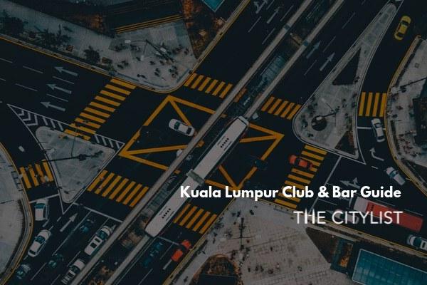 Kuala Lumpur Club & Bar Guide 2 October 2019