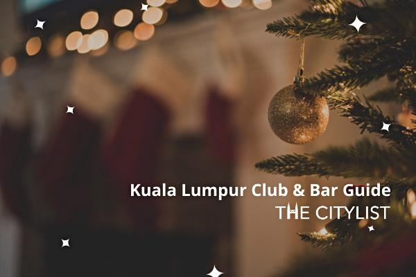Kuala Lumpur Club & Bar Guide 25 December 2019