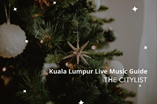 Kuala Lumpur Live Music Guide 25 December 2019
