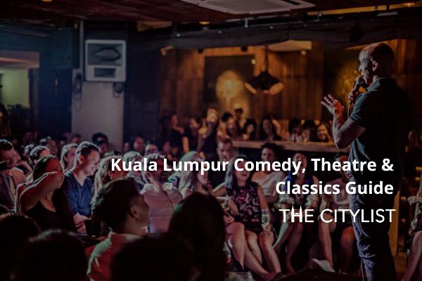 Kuala Lumpur Comedy, Theatre & Classics Guide 8 January 2020