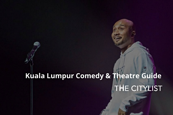 Kuala Lumpur Comedy & Theatre Guide 15 January 2020