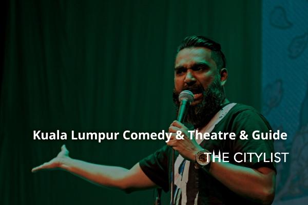 Kuala Lumpur Comedy, Theatre & Classics Guide 29 January 2020