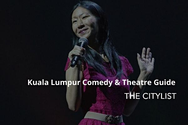 Kuala Lumpur Comedy,  Theatre & Classics Guide 5 February 2020