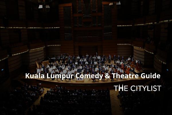 Kuala Lumpur Comedy, Theatre & Classics Guide 19 February 2020