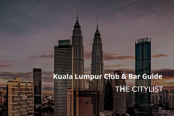 Kuala Lumpur Club & Bar Guide 26 February 2020