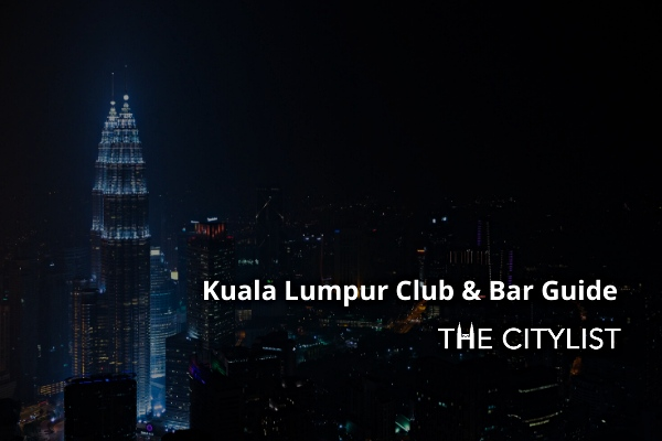 Kuala Lumpur Club & Bar Guide 11 March 2020
