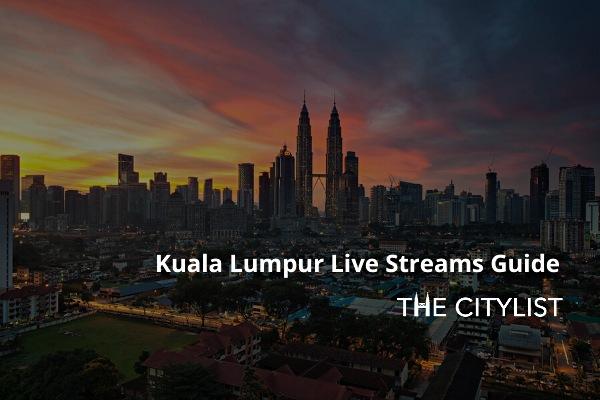 Kuala Lumpur Nightife Live Streams Guide: 1 May 2020