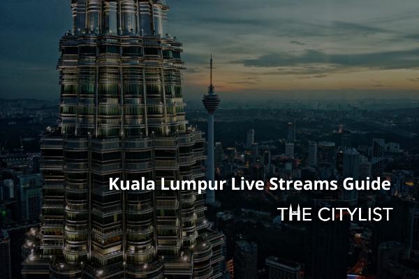 Kuala Lumpur Nightlife Live Streams Guide: 29 May 2020