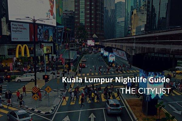 Kuala Lumpur Nightlife Guide 8 October 2020