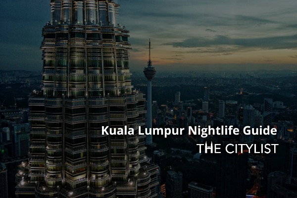Kuala Lumpur Nightlife Guide 15 October 2020