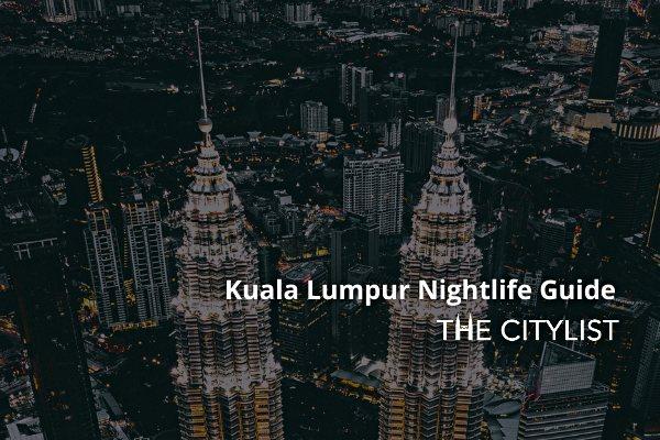 Kuala Lumpur Nightlife Guide 11 November 2020
