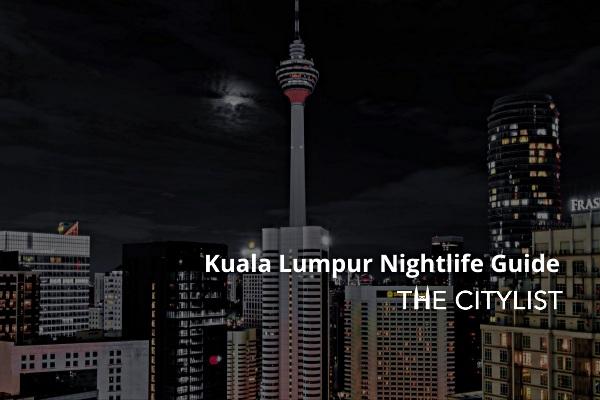 Kuala Lumpur Nightlife Guide 2 December 2020