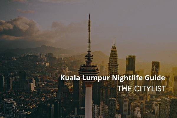 Kuala Lumpur Nightlife Guide 13 January 2021