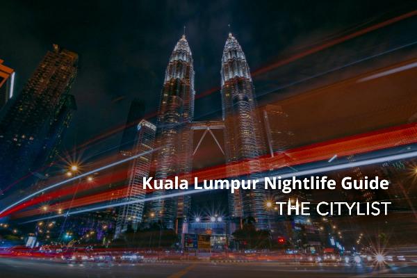Kuala Lumpur Nightlife Guide 10 February 2021
