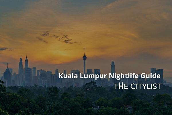 Kuala Lumpur Nightlife Guide 10 March 2021