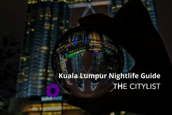 Kuala Lumpur Nightlife Guide 28 April 2021