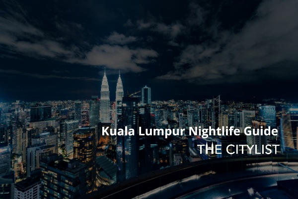 Kuala Lumpur Nightlife Guide 19 May 2021